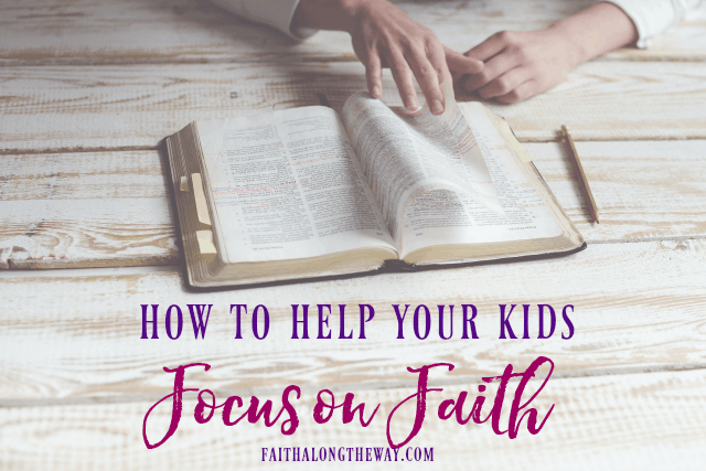 Even when the school year is busy, here's how you can easily help your family focus on faith. These tips will help you create a Christ-centered home. | back to school | raising Christian children | focus on faith | teaching kids to love God | Christian parenting | motherhood || Faith Along the Way #parenting #motherhood #faith