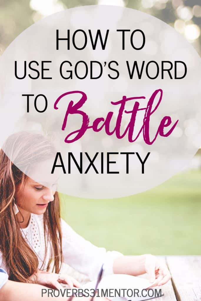 How to Use God's Word to Battle Anxiety