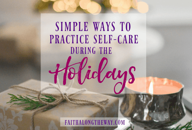 7 Simple Ways to Practice Self-Care During the Holidays