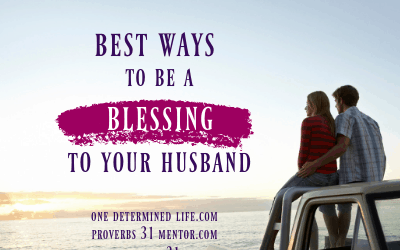 4 Practical Ways to be a Blessing to Your Husband