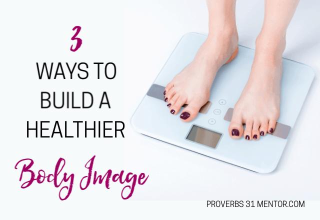 3 Ways to Build a Healthier Body Image