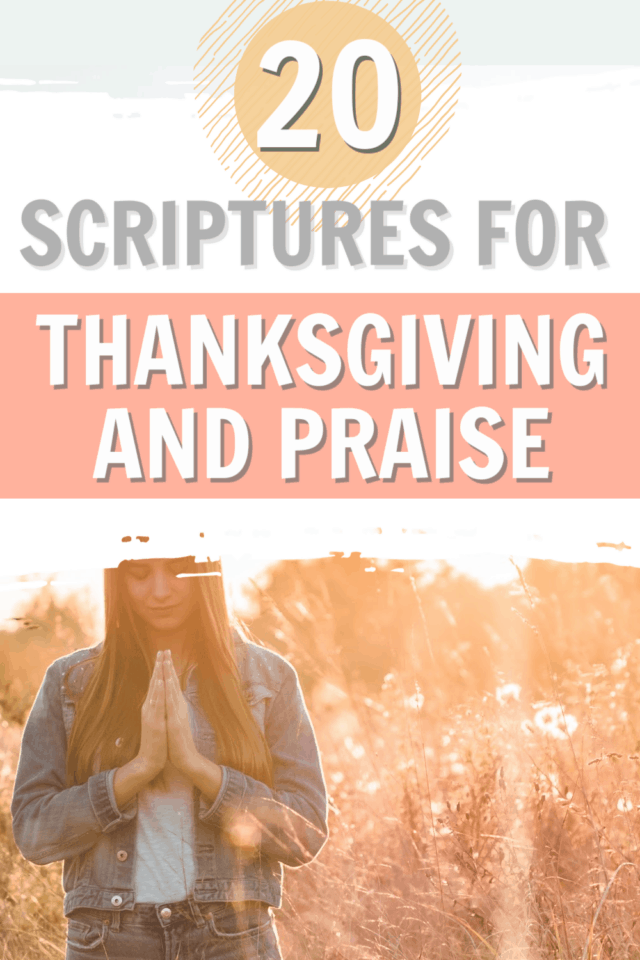 Title: 20 Scriptures for Thanksgiving and Praise picture: woman praying in a field