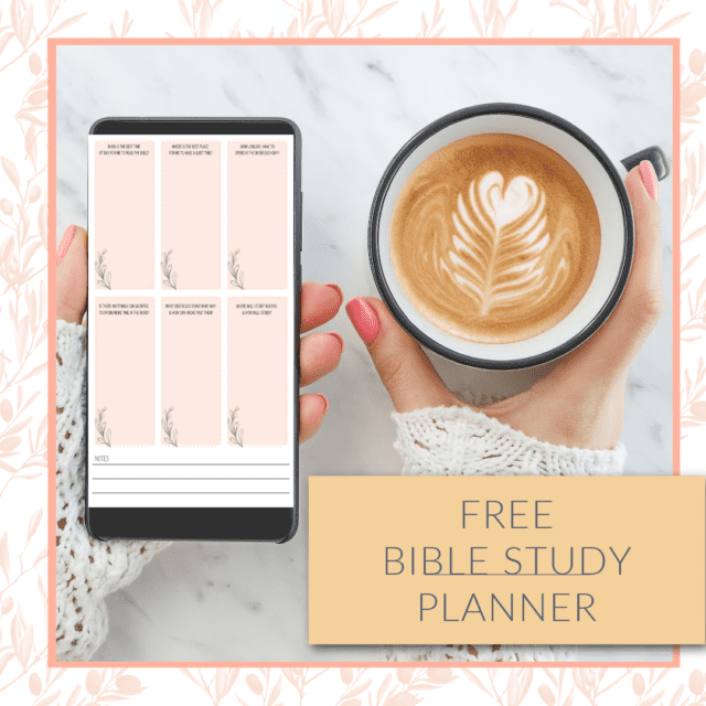 FREE BIBLE STUDY PLANNER WITH WOMAN HOLDING PHONE AND COFFEE