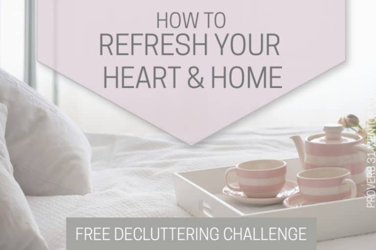 How to Refresh Your Heart and Home: Free Decluttering Challenge
