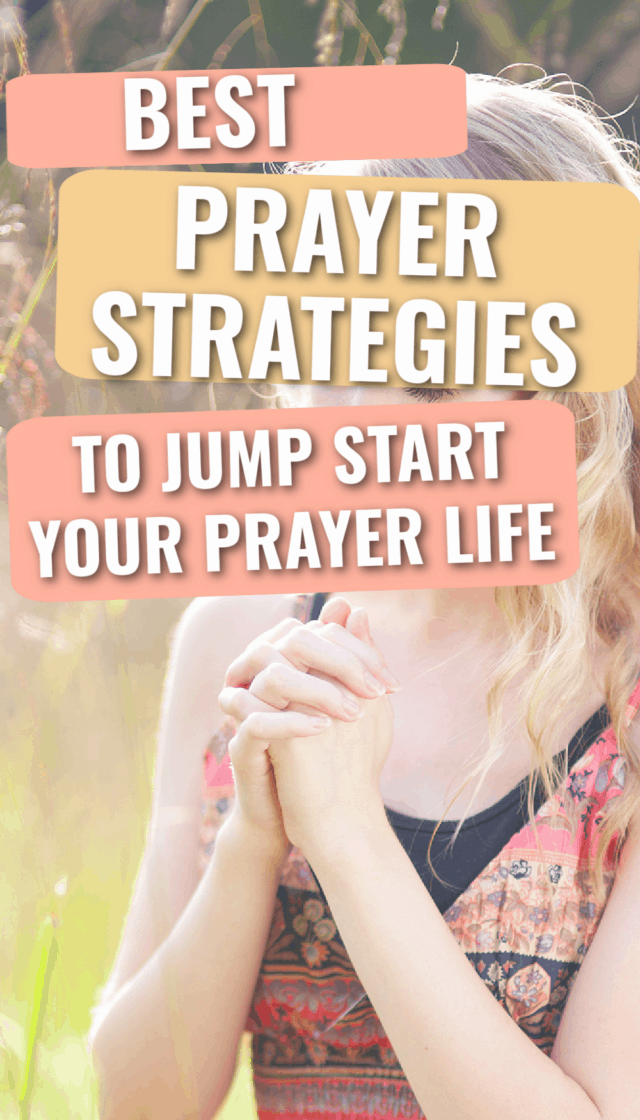 title: Best Prayer Strategies to Jump Start Your Prayer Life Picture- woman praying