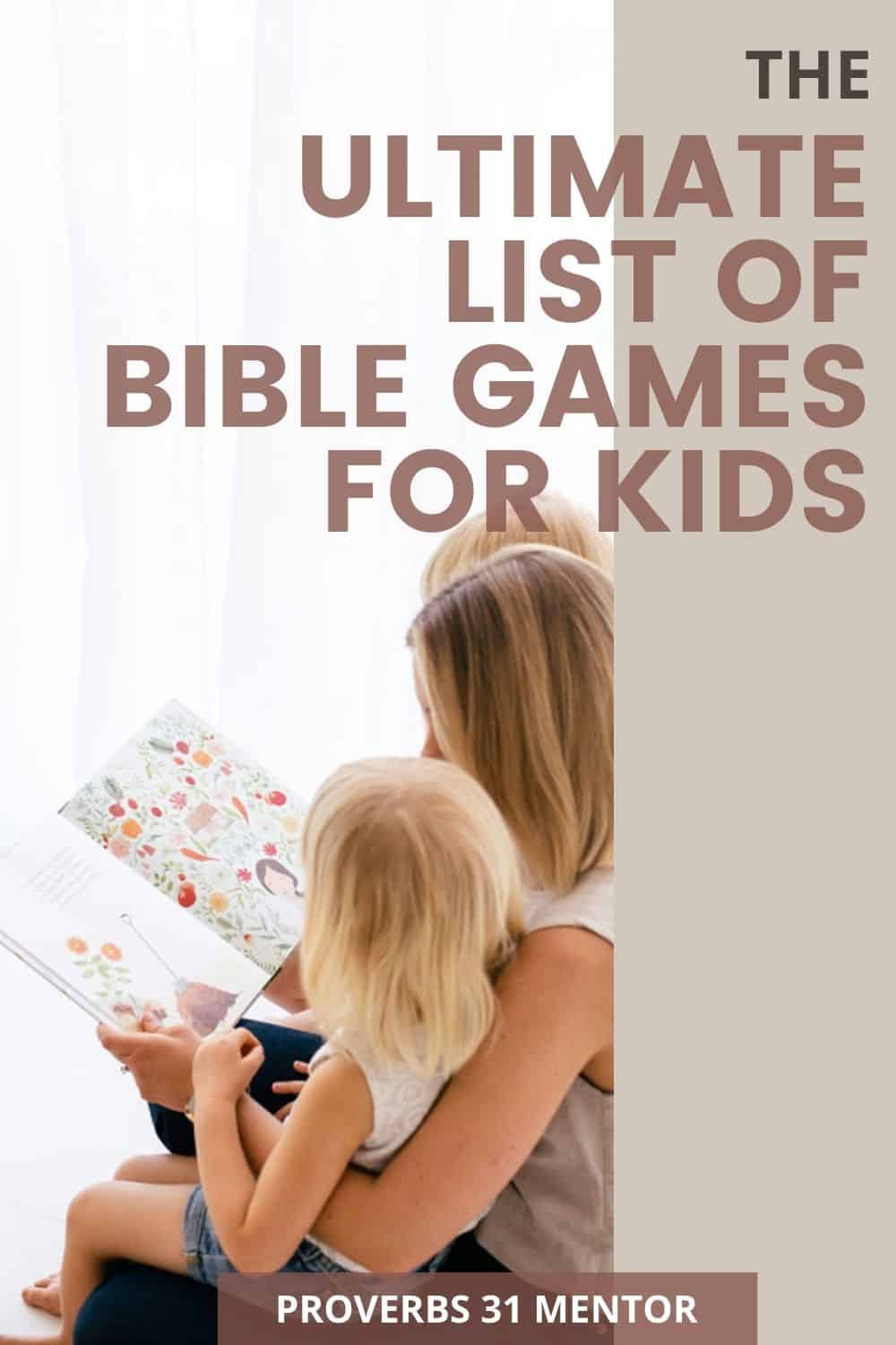 text- ultimate list of Bible games for kids picture- mom and kids reading a book