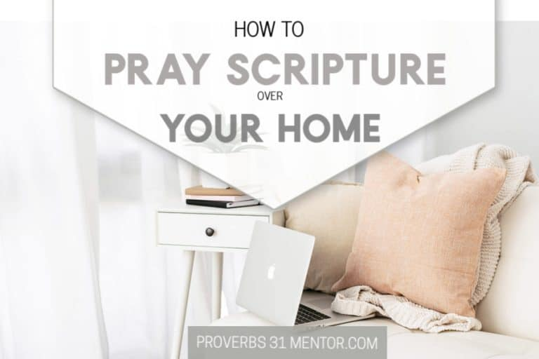 How to Pray Scripture Over Each Room of Your Home
