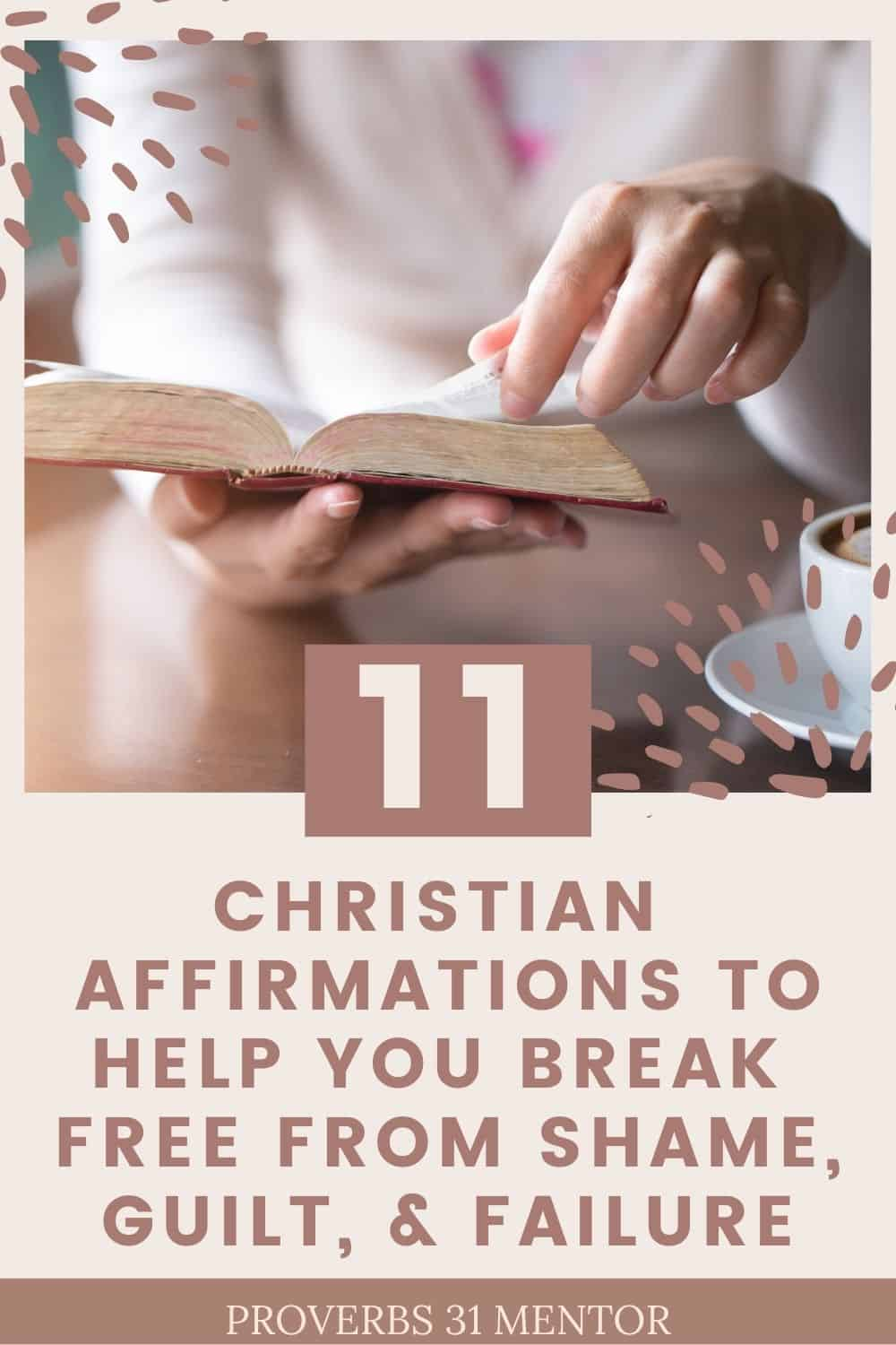 title= 11 Christian affirmations to help you break free from shame, guilt, and failure picture- woman reading Bible