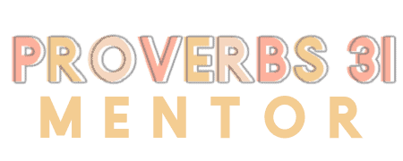 Proverbs 31 Mentor