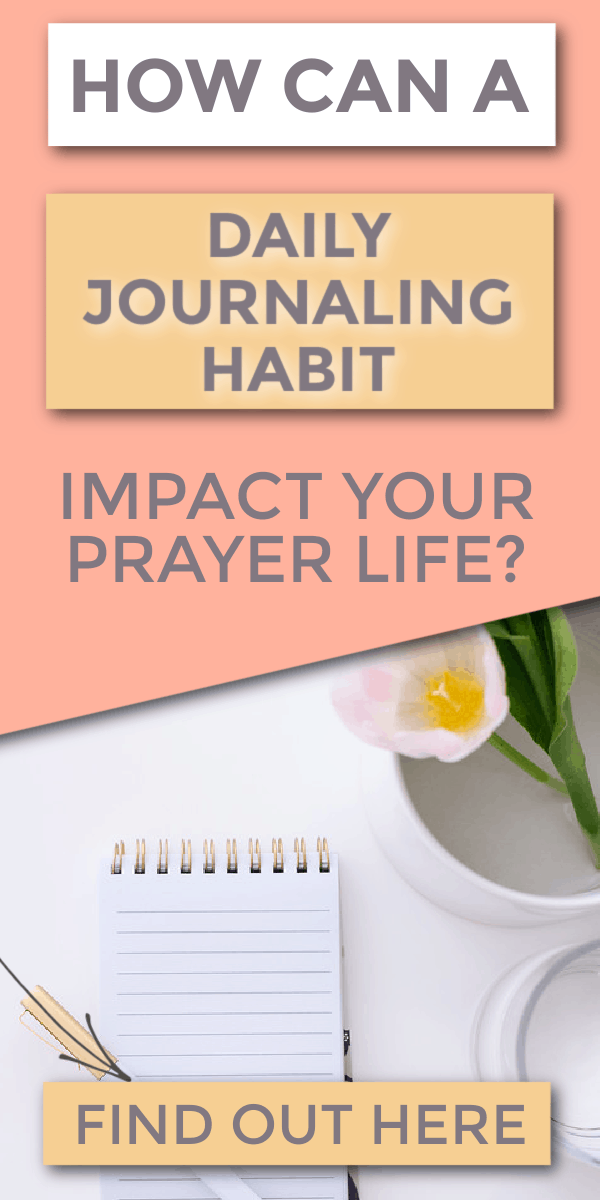 Title: How can a daily journaling habit impact your prayer life? Picture- journal, flowers, and a pen