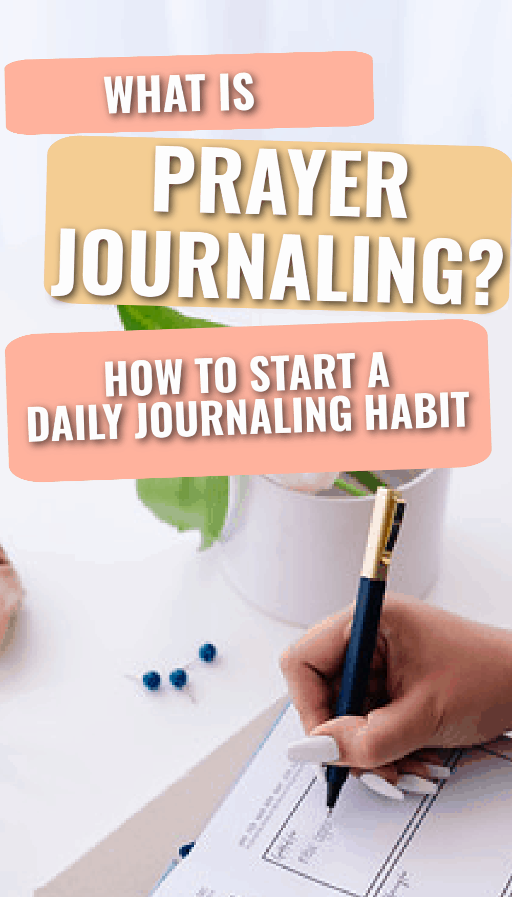 Title- What is prayer journaling and how to start a daily journaling habit? Picture- woman writing in a prayer journal