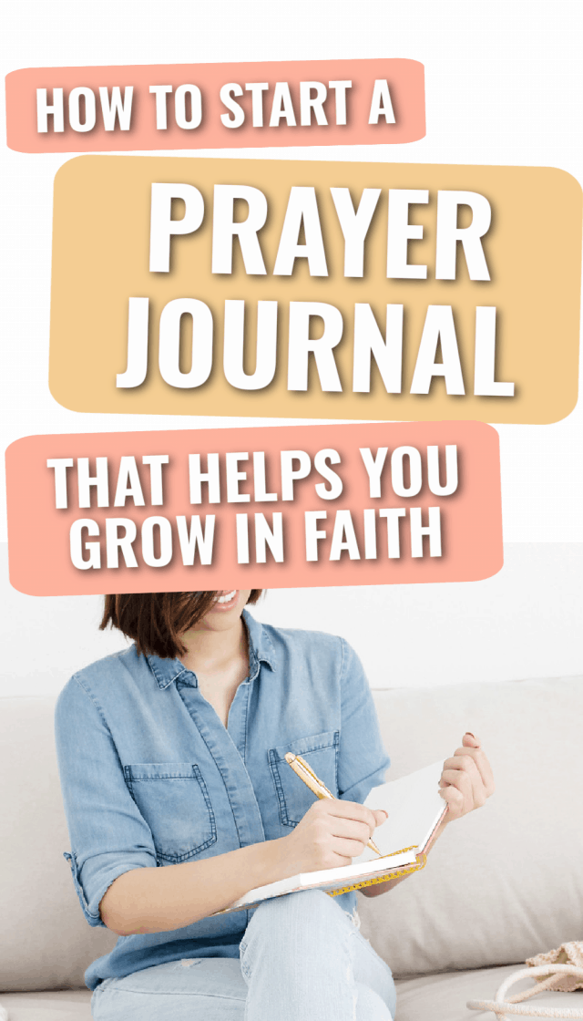 title- how to start a prayer journal picture- woman writing in prayer journal